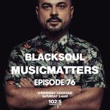 BLACKSOUL presents MUSIC MATTERS 76 / YAMMAT FM / 19.09.2018