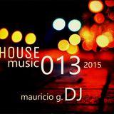 house music 013. 2015 - mauricio g. dj