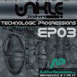 Unkle John - Technologic Progressions Ep03