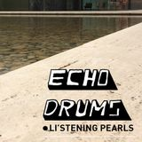 Echodrums O'Listening Pearls