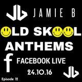 Jamie B's Live Old Skool Anthems On Facebook Live 24.10.16
