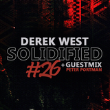 Derek West - Solidified Sessions #26 [Guestmix by Peter Portman]