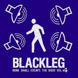 Blackleg - None Shall Escape The Bass vol.4 2013