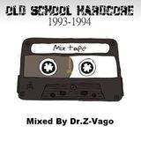 Dr. Z-Vago - Old School Hardcore 93-94