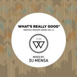 What's Really Good Mix Series Vol. 14 by DJ Mensa