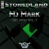 Mj Mark (StonedLand Recs) - Get High Vol.7 (Radio podcast)