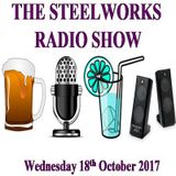 Steelworks Radio Show - 25th October 2017