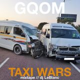 GQOM TAXI WARS MIXTAPE