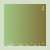 Chromacast 02 - Devoe - End of Summer 2011 Mix