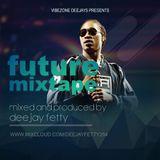 FUTURE MIXTAPE (DJ FETTY)