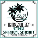 ★ Sky Trance ★ - Spiritual Serenity Vocal Trance Mix Vol 01