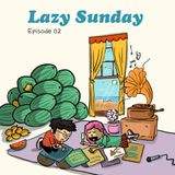 Lazy Sunday 002 - MALFNKTION [12-05-2018]