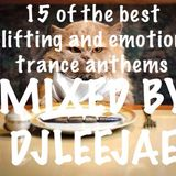 my  28th of march 2015 (15 OF THE BEST UPLIFTING AND EMOTIONAL TRANCE ANTHEMS...chosen by you guys!