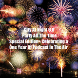 City At Night 6.0 - Special Edition - Celebrating a One Year Of Podcast In The Air