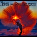Noise - Soul Refresh