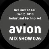 MIX SHOW 026 live mix at Fai - Dec 7, 2018 (Industrial Techno set)