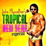 Juke Flywalker's Tropical New Year Especial