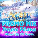 Escape On Da Lake Promo Mix (Tropic Flava Ent) Mixed By Dj Navin