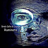 Drab Cafe & Lounge - Ruminate