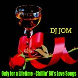 Only for a Lifetime - Chillin' 80's Love Songs