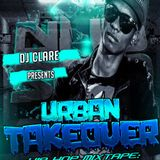 URBAN TAKE OVER x THE MIXTAPE MIXED BY @CLARE_ANONYMOUS