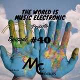 ZADKI Present.-The World Is Music Electronic (Episode #40)  [Miky Cookies]