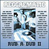 Reggaematic Sound Rub A Dub Vol 2