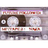 NAZA - FUTURE FOLLOWER MIXTAPE #2