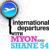 Myon & Shane 54 - International Departures 239 - 30.06.2014