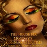 THE HOUSE FIX LIVE MONDAY'S @ 18.00-20.00PM ON www.housebeatsradiostation.com