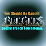 The Bee Gees - You Should Be Dancin - Soulful French Touch Remix