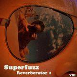 Superfuzz Reverberator # VIII