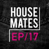 HouseMates Episode 017: Steph McDonald