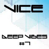 VICE - Deep Vibes #7