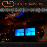 I LOVE 80 MUSIC vol.1 - MIX BY DIMITRY GEORGOPOULOS