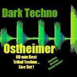 Tribal Techno (Dark Sounds) Live Set 60min.Ostheimer Analo ..Germany 2016 Tracks ..Ostheimer . Beat