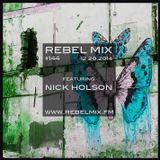 Rebel Mix #144 ft Nick Holson [FR] & host Esther Benoit - Dec20.2014