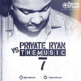 Private Ryan Presents Private Ryan VS The Music 7 (Around the world)
