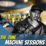 The Time Machine Sessions Ep 23 Pt 3 S1 | Easy Mo Bee