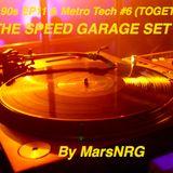 Club 90s EP11 & Metro Tech #6 (Speed Garage)