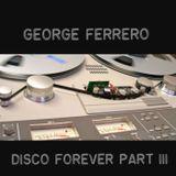 George Ferrero Disco Forever Part III
