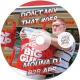 DON'T MIX THAT VOL 58: MOUNA DJ B2B APS (TORQUE DJS)