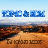 TOP40 & EDM DJ KYOJI MIX3
