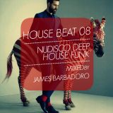 House Beat 08 / NuDisco Deep House Funk / Mixed by James Barbadoro