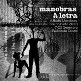 Manobras à Letra 2018 - Set15 - Entrevistas Participantes Mini Portobelo
