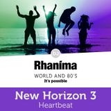 New Horizon 3 - Heartbeat | DJ Rhaníma - Ecstatic Dance, Worldmusic, Ambient and 80's.