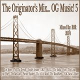 The Originator's Mix...OG Music! 5 (Mixed By R8R)