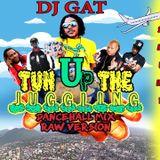 NEW DANCEHALL MIX 2017 DJ GAT TUN UP THE JUGGLING [RAW VERSION] FT VYBZ KARTEL _AIDONIA_MASICKA