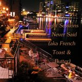 Night Sessions - Never Said (aka French Toast & Butter)