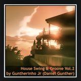 Guntherinho (Daniel Gunther) House Swing & Groove Vol.2